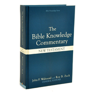 The Bible Knowledge Commentary: New Testament   -              Edited By: John F. Walvoord, Roy B. Zuck                   By: John Walvoord