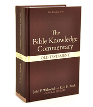 The Bible Knowledge Commentary: Old Testament   -              Edited By: John F. Walvoord, Roy B. Zuck                   By: John Walvoord