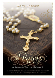 The Rosary: A Journey to the Beloved - eBook  -     By: Gary Jansen