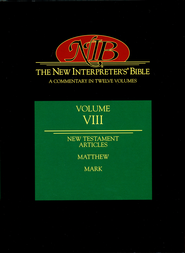 New Interpreter's Bible Volume 8: New Testament Articles, Matthew, Mark  -              Edited By: Leander E. Keck