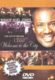 Welcome to the City  -              By: Bishop Noel Jones, The City of Refuge Sanctuary Choir