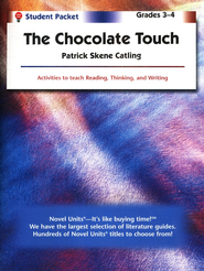 The Chocolate Touch, Novel Units Student Packet, Grades 3-4   -     By: Patrick Catling