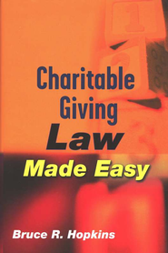 Charitable Giving Law Made Easy   -              By: Bruce R. Hopkins
