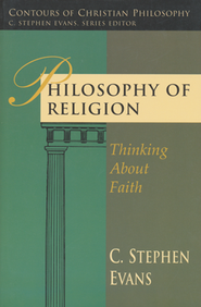 Philosophy of Religion   -     By: C. Stephen Evans