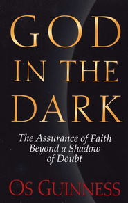 God in the Dark   -     By: Os Guinness