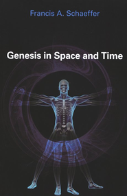 Genesis in Space and Time   -     By: Francis A. Schaeffer