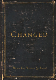 Changed (Mission Trip Devotions & Journal)   -     By: Lena Wood