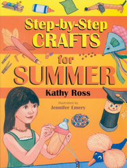 Step-by-Step Crafts for Summer   -     By: Kathy Ross