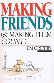 Making Friends & Making Them Count   -     By: Em Griffin
