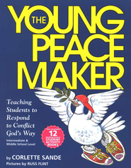 The Young Peacemaker: Teaching Students to Respond to Conflict God's Way (Intermediate/Middle School Lev.)  -     By: Corlette Sande