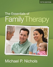 The Essentials of Family Therapy, 5th Edition   -              By: Michael P. Nichols