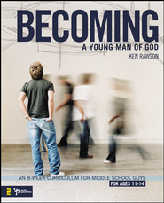 Becoming a Young Man of God: An 8-Week Curriculum for Middle School Guys  -     By: Ken Rawson