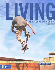Living As a Young Man of God: An 8-Week Curriculum for Middle School Guys  -     By: Ken Rawson
