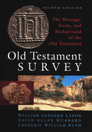 Old Testament Survey, Second Edition   -              By: W.S. LaSor