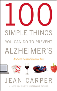 100 Simple Things You Can Do to Prevent Alzheimer's and Age-Related Memory Loss - eBook  -     By: Jean Carper
