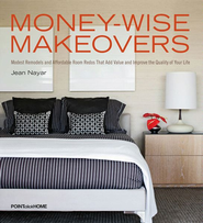 Money-Wise Makeovers: Modest Remodels and Affordable Room Redos - eBook  -     By: Jean Nayar