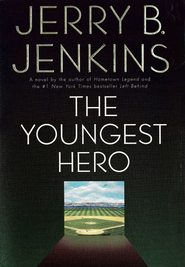 The Youngest Hero - eBook  -     By: Jerry B. Jenkins
