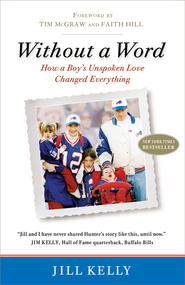 Without a Word: How a Boy's Unspoken Love Changed Everything - eBook  -     By: Jill Kelly