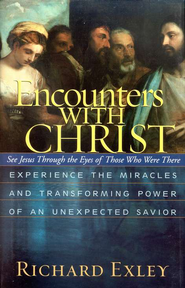 Encounters with Christ   -     By: Richard Exley