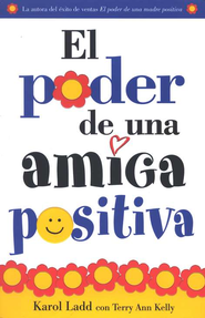 El Poder de una Amiga Positiva  (The Power of a Positive Friend)  -     By: Karol Ladd