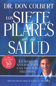 Los siete pilares de la salud (The Seven Pillars of Health)  -              By: Don Colbert M.D.