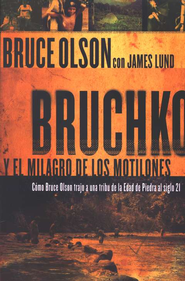 Bruchko y el milagro de los motilones (Bruchko and the Motilone Miracle)  -     By: Bruce Olson