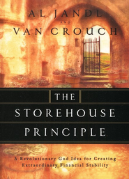 The Storehouse Principle: A Revolutionary God idea for Creating Extraordinary Financial Stability  -              By: Van Crouch, Al Jandl