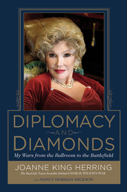 Diplomacy and Diamonds: My Wars from the Ballroom to the Battlefield - eBook  -     By: Joanne King Herring, Nancy Dorman-Hickson