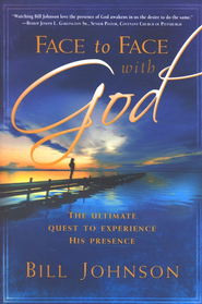 Face to Face with God   -     By: Bill Johnson