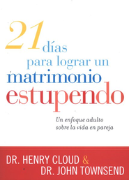 21 Días para Lograr un Matrimonio Estupendo  (21 Days for a Great Marriage)   -              By: Dr. Henry Cloud, Dr. John Townsend