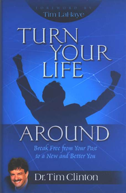 Turn Your Life Around  -     By: Dr. Tim Clinton