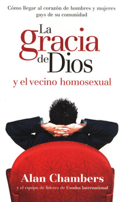 La Gracia de Dios y el Vecino Homosexual                 (God's Grace and the Homosexual Next Door)   -     By: Alan Chambers