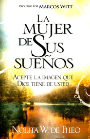 La Mujer de Sus Sue&#241os  (The Woman of his Dreams)      -     By: Nolita Warren Theo