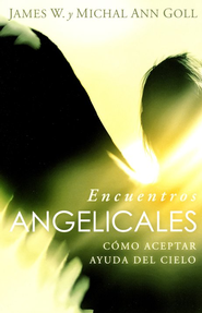 Encuentros Angelicales (Angelic Encounters)    -     By: James W. Goll, Michal Ann Goll