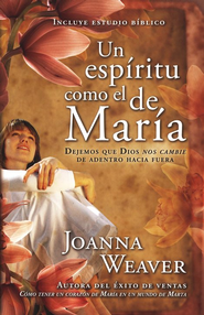 Un Espíritu como el de María  (Having a Mary Spirit)  -              By: Joanna Weaver