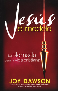 Jesús El Modelo (Jesus the Model)     -     By: Joy Dawson