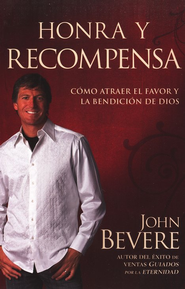 Honra y Recompensa  (Honor's Reward)  -     By: John Bevere