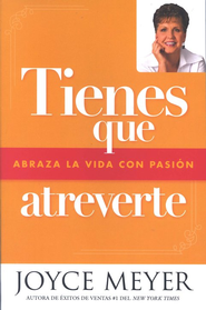 Tienes que Atreverte  (I Dare You)  -     By: Joyce Meyer
