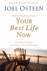 Daily Readings from Your Best Life Now: 90 Devotions for Living at Your Full Potential - eBook  -     By: Joel Osteen