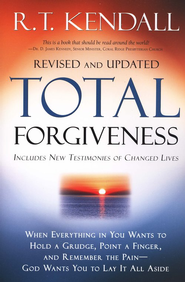Total Forgiveness, Revised and Updated   -              By: R.T. Kendall
