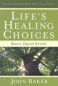 Life's Healing Choices: Small Group Study  -              By: John Baker