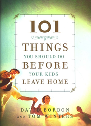 101 Things You Should Do Before Your Kids Leave Home  -     By: David Bordon, Tom Winters