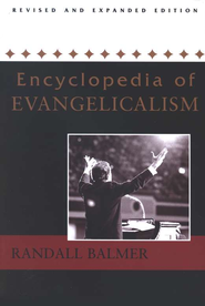 Encyclopedia of Evangelicalism   -              By: Randall Balmer