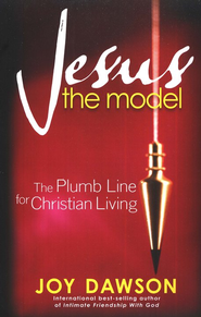 Jesus the Model  -     By: Joy Dawson