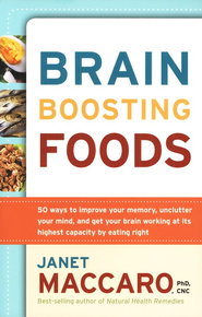 Brain-Boosting Foods  -     By: Janet Maccaro