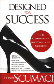 Designed for Success: The 10 Commandments for Women in the Workplace  -     By: Dondi Scumaci