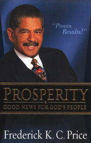 Prosperity: Good News for God's People   -     By: Frederick K.C. Price