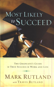 Most Likely to Succeed  -              By: Mark Rutland