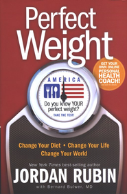 Perfect Weight America: Change Your Diet, Change Your Life, Change Your World  -              By: Jordan Rubin