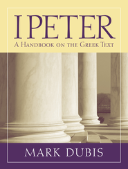 1 Peter: Baylor Handbook on the Greek New Testament [BHGNT]  -     By: Mark Dubis